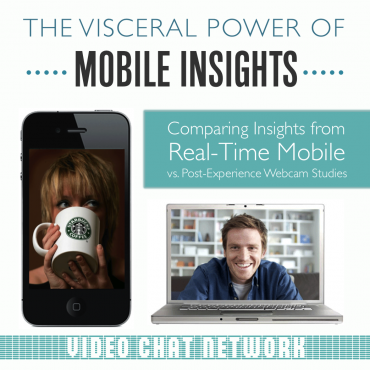 The Visceral Power of Mobile Insights: Comparing Insights from Real-Time Mobile vs. Post-Experience Webcam Studies